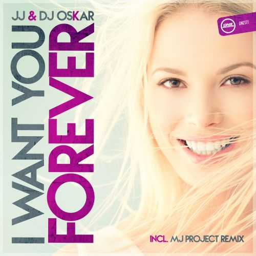 JJ & DJ Oskar - I Want You Forever - DNZ Records - 06:36 - 14.10.2015