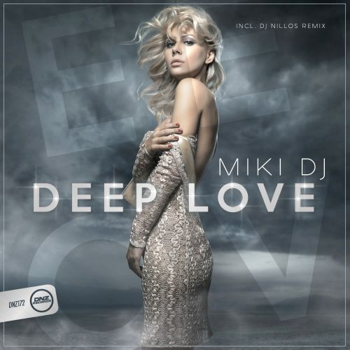 Miki DJ - Deep Love - DNZ Records - 04:36 - 14.10.2015