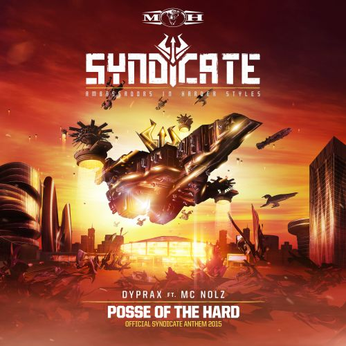 Dyprax and MC Nolz - Posse Of The Hard (Official Syndicate Anthem 2015) - Masters of Hardcore - 05:48 - 19.10.2015