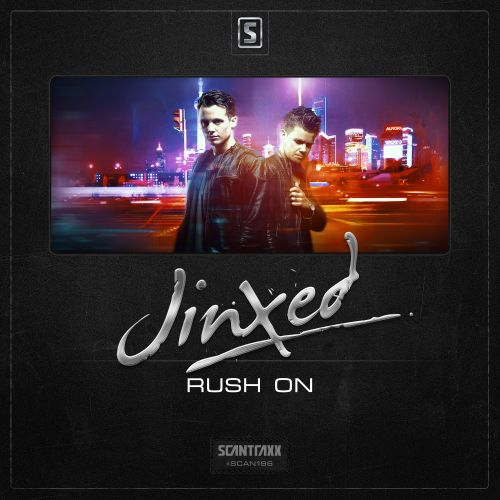 Jinxed - Rush On - Scantraxx Recordz - 05:27 - 19.10.2015