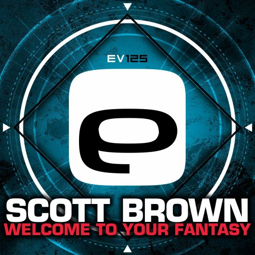 Scott Brown - Welcome To Your Fantasy - Evolution Records - 05:12 - 15.10.2015