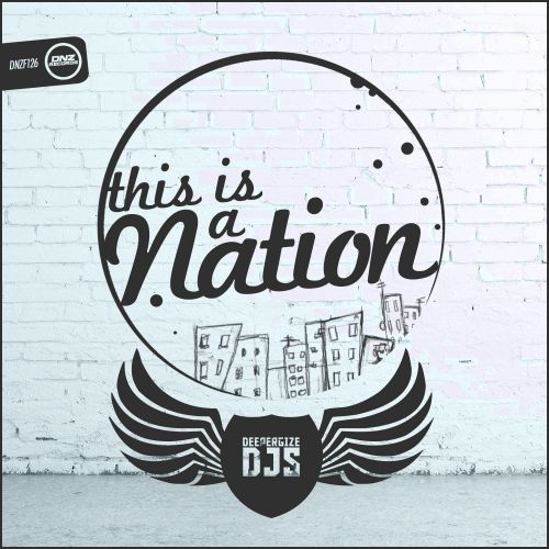 DeeperGize Djs - This Is A Nation - DNZ Records - 06:05 - 15.10.2015