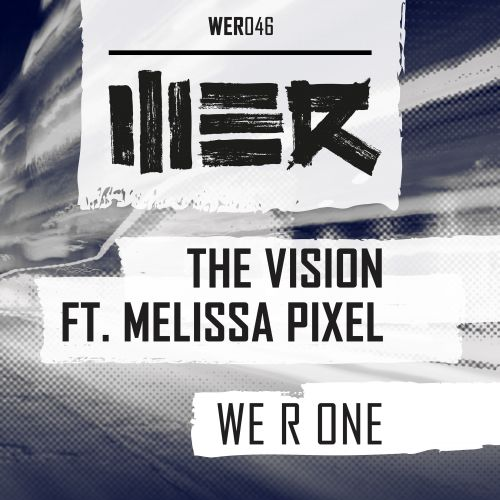 The Vision featuring Melissa Pixel - WE R ONE - WE R - 04:44 - 19.10.2015