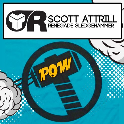 Scott Attrill - Renegade Sledgehammer - Riot Recordings - 05:52 - 19.10.2015
