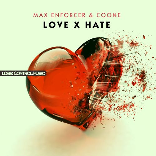 Max Enforcer and Coone - LOVE x HATE - Lose Control Music - 05:20 - 20.10.2015