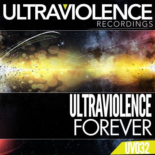 Ultraviolence - Forever - Ultraviolence Recordings - 09:07 - 21.10.2015