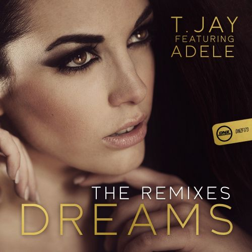 T-Jay Feat. Adele - Dreams - DNZ Records - 03:40 - 21.10.2015