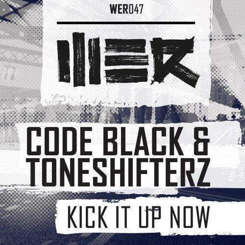 Code Black and Toneshifterz - Kick It Up Now - WE R - 05:10 - 23.10.2015