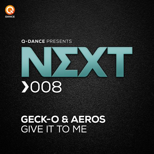 Geck-o and Aeros - Give It To Me - Q-dance presents NEXT - 04:14 - 21.10.2015