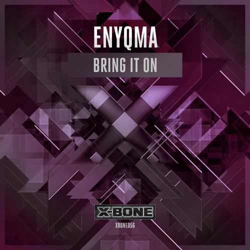 Enyqma - Bring It On - X-Bone - 03:23 - 21.10.2015