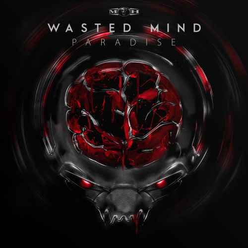 Wasted Mind - Sick Of Life - Masters of Hardcore - 05:23 - 26.10.2015