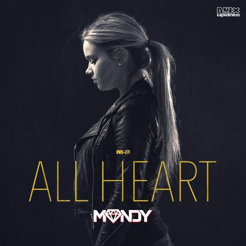 Mandy - All Heart - Dirty Workz - 03:43 - 26.10.2015