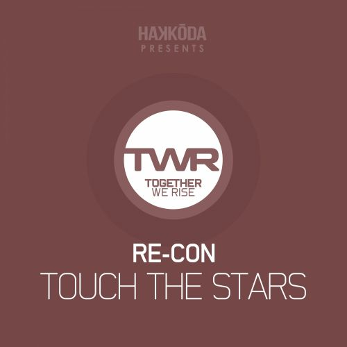 Re-Con - Touch The Stars - Together We Rise - 04:42 - 26.10.2015