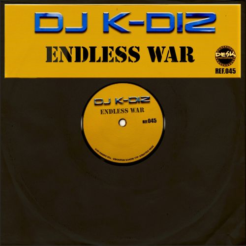 DJ K-Diz - Endless War - Desk Records - 06:46 - 26.10.2015