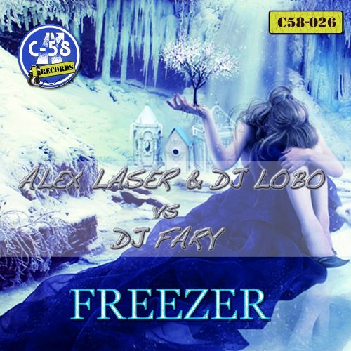 Alex Laser & DJ Lobo vs DJ Fary - Freezer - C58 Records - 07:43 - 26.10.2015