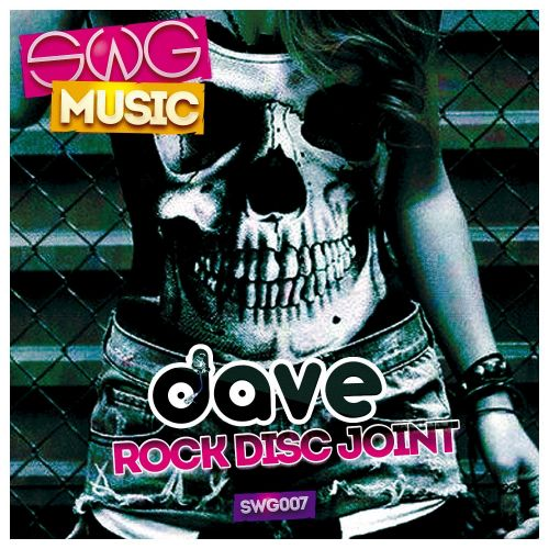Dave - Rock Disc Joint - SWG Music - 04:17 - 09.10.2015