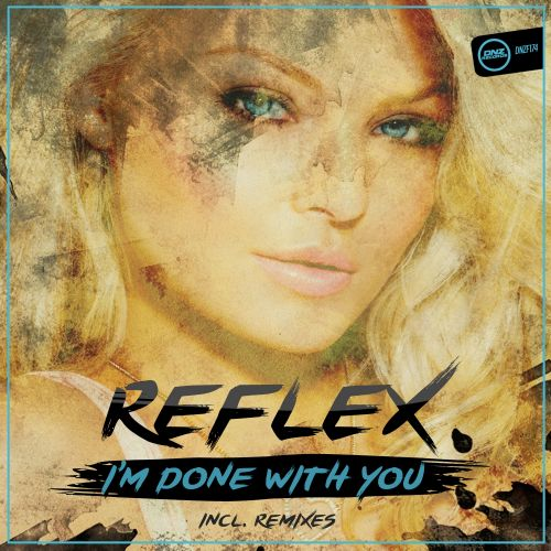 Reflex - I'm Done With You - DNZ Records - 06:05 - 27.10.2015