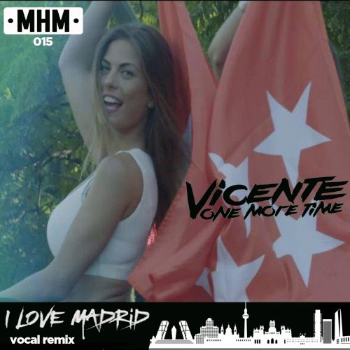 Vicente One More Time - I Love Madrid - MHM - 04:50 - 19.10.2015