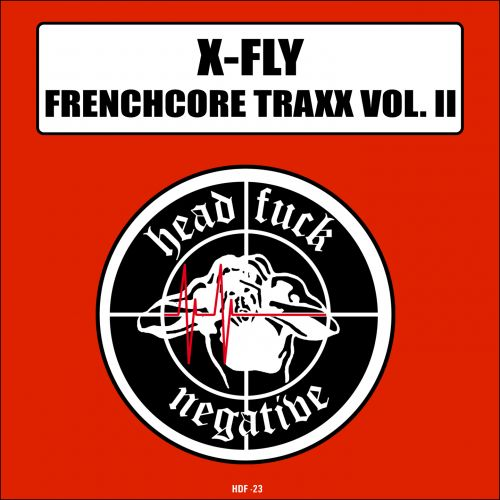 X-Fly - We Want Thunderdome - Headfuck Negative Records - 04:55 - 09.11.2015