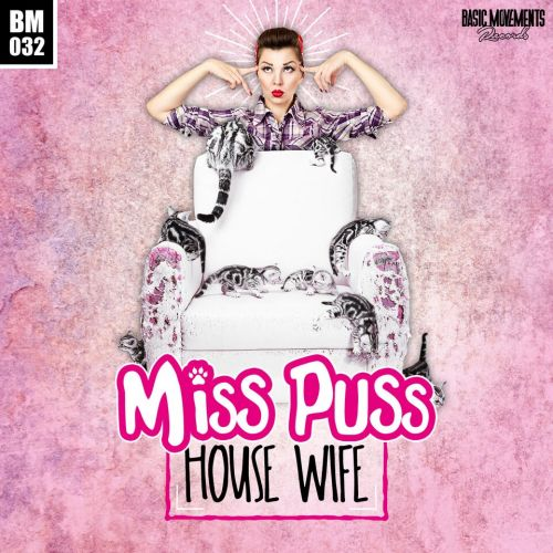 Miss Puss - House Wife - Basic Movements Records - 03:34 - 21.10.2015