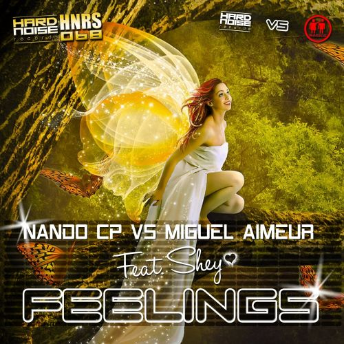 Nando CP & Miguel Aimeur feat Shey - Feellings - Hardnoise Records - 07:40 - 29.10.2015