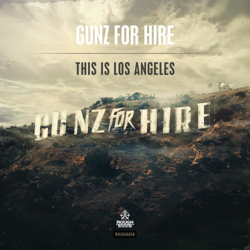 Gunz For Hire - This is Los Angeles - Roughstate - 06:05 - 28.10.2015