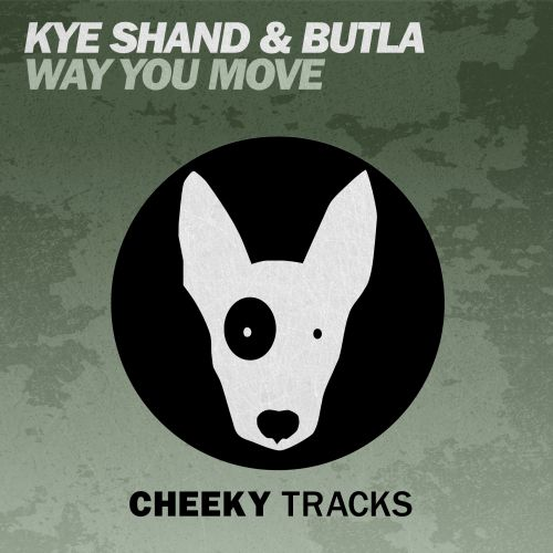 Kye Shand & Jack Butler - Way You Move - Cheeky Tracks - 06:40 - 30.10.2015