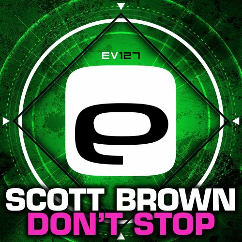 Scott Brown - Don't Stop - Evolution Records - 04:21 - 30.10.2015