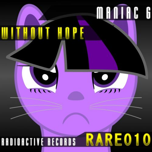 Maniac G - Without Hope - Radioactive Records - 07:08 - 30.10.2015