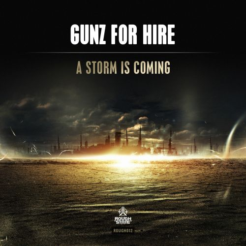 Gunz For Hire - A Storm Is Coming - Roughstate - 04:45 - 14.10.2015