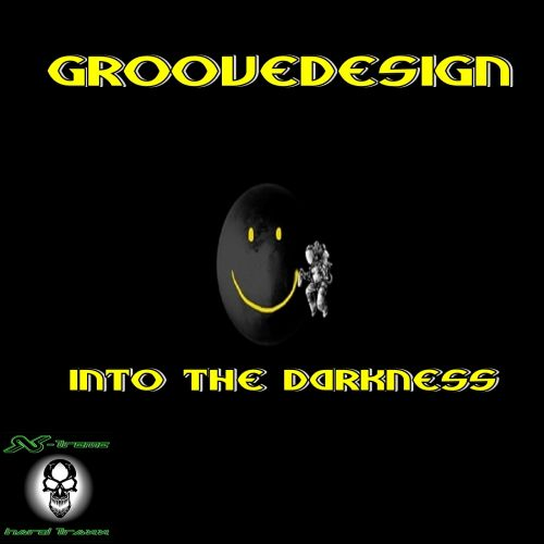 Groovedesign - Into The Darkness - X-treme Hard Traxx - 10:05 - 19.10.2015