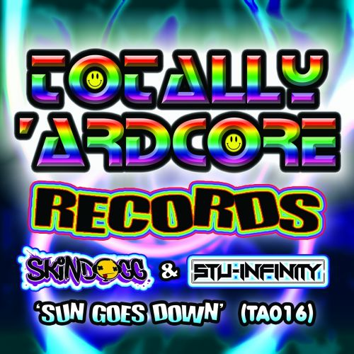 Skindogg & Stu Infinity - Sun Goes Down - Totally Ardcore Records - 06:05 - 31.10.2015