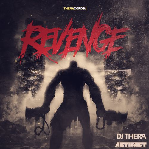 Dj Thera & Artifact - Revenge - Theracords - 04:54 - 28.10.2015