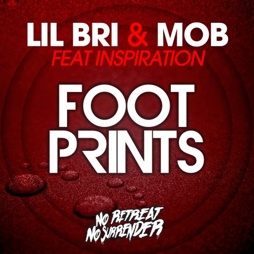 Lil Bri & Inspiration Vs MOB - Footprints - No Retreat, No Surrender Records - 05:10 - 02.11.2015