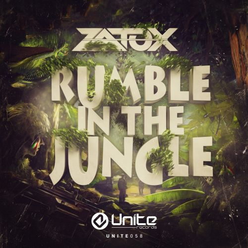 Zatox - Rumble In The Jungle - Unite Records - 05:43 - 03.11.2015