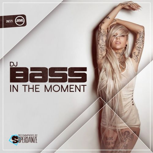 DJ Bass - In The Moment - DNZ Records - 06:05 - 04.11.2015