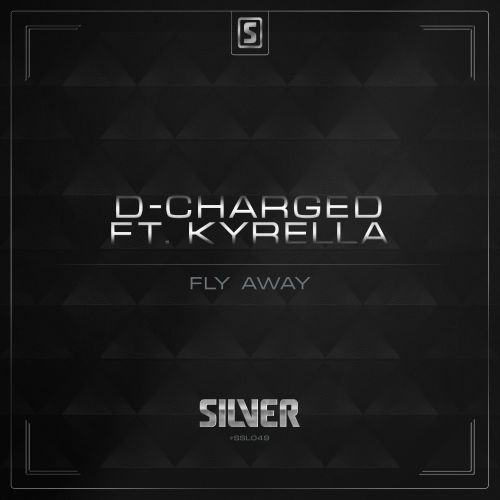 D-Charged ft. Kyrella - Fly Away - Scantraxx Silver - 02:57 - 04.11.2015