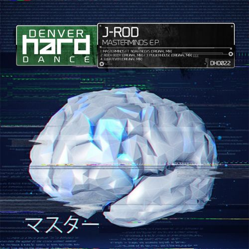 J-Rod ft. Noah Neevs - Masterminds - Denver Hard Dance - 04:22 - 05.11.2015