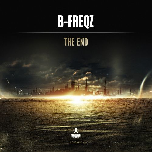 B-Freqz - The End - Roughstate - 04:48 - 04.11.2015