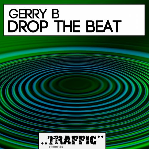 Gerry B - Drop The Beat - Traffic Records - 05:36 - 09.11.2015