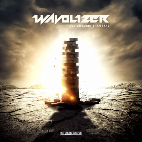 Wavolizer - Better Sorry Than Safe - The Third Movement - 05:10 - 23.11.2015