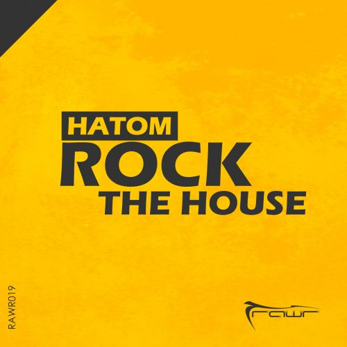 Hatom - Rock The House - Rawr Records - 04:38 - 06.12.2015