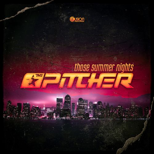 The Pitcher - Those Summer Nights - Fusion Records - 05:48 - 23.11.2015