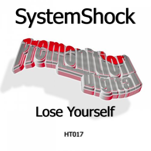 SystemShock - Lose Yourself - Premonition Digital - 06:52 - 06.11.2015