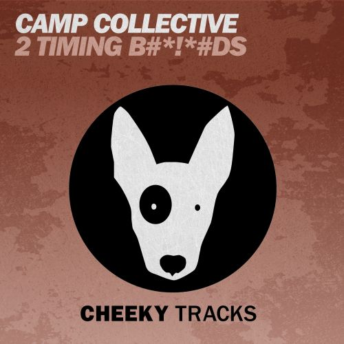 Camp Collective - 2 Timing B#*!*#ds - Cheeky Tracks - 08:03 - 06.11.2015