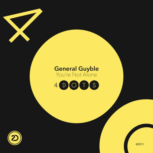 General Guyble - You're Not Alone - 4-Dots - 05:18 - 09.11.2015