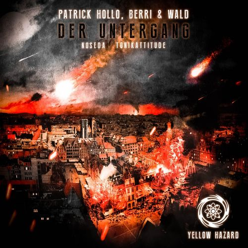 Berri & Wald, Patrick Hollo - Der Untergang - Yellow Hazard Recordings - 07:03 - 14.11.2015
