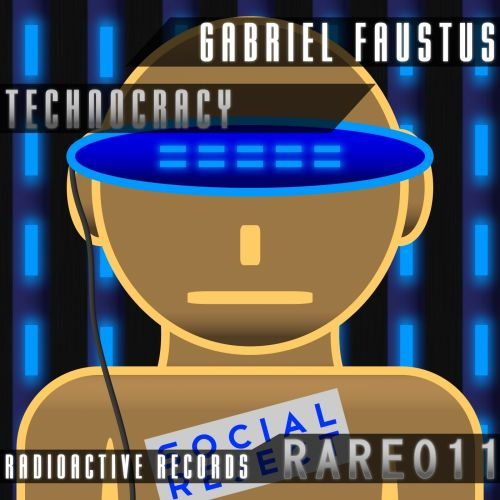 Gabriel Faustus - Technocracy - Radioactive Records - 07:52 - 06.11.2015