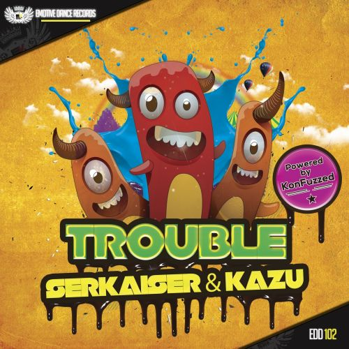 Serkaiser & Kazu - Trouble - Emotive Dance Digital - 06:37 - 14.11.2015