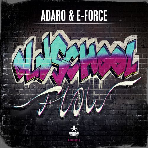 Adaro & E-Force - Oldschool Flow - Roughstate - 03:51 - 18.11.2015